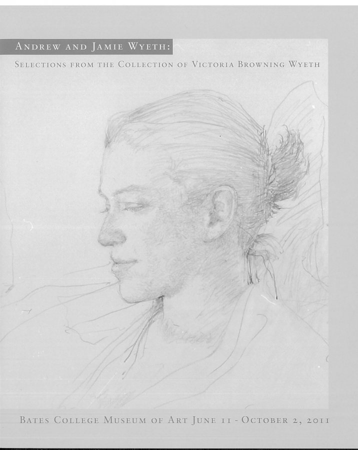 Andrew and Jamie Wyeth: Selections from the Collection of Victoria Browning Wyeth