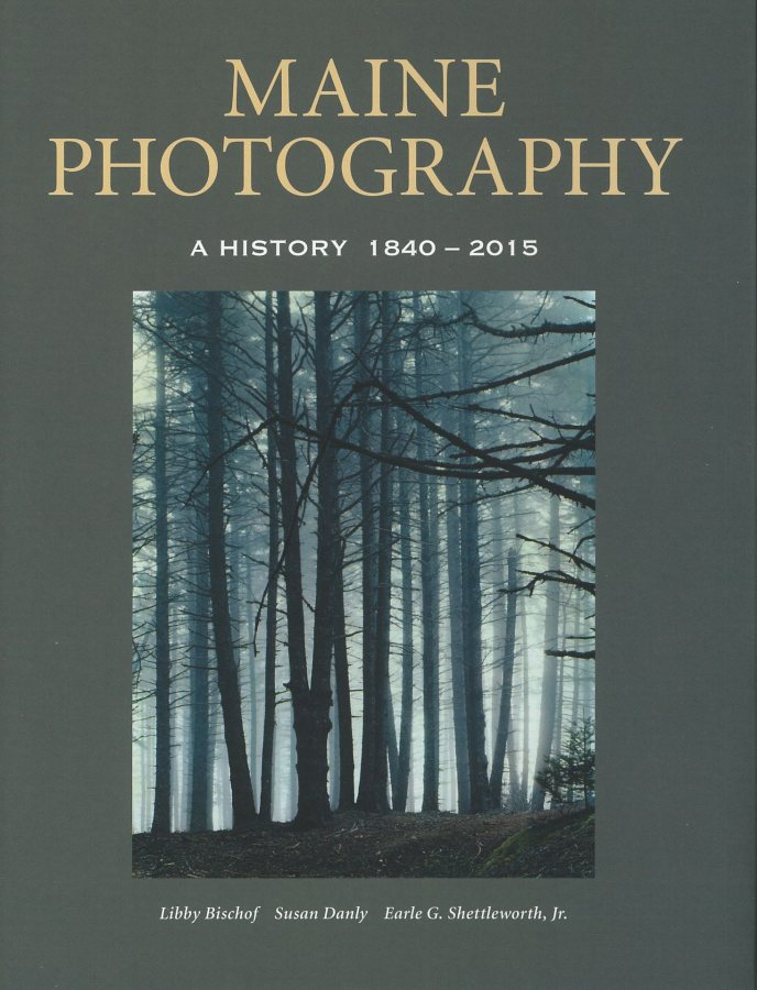 Maine Photography: A History 1840-2015