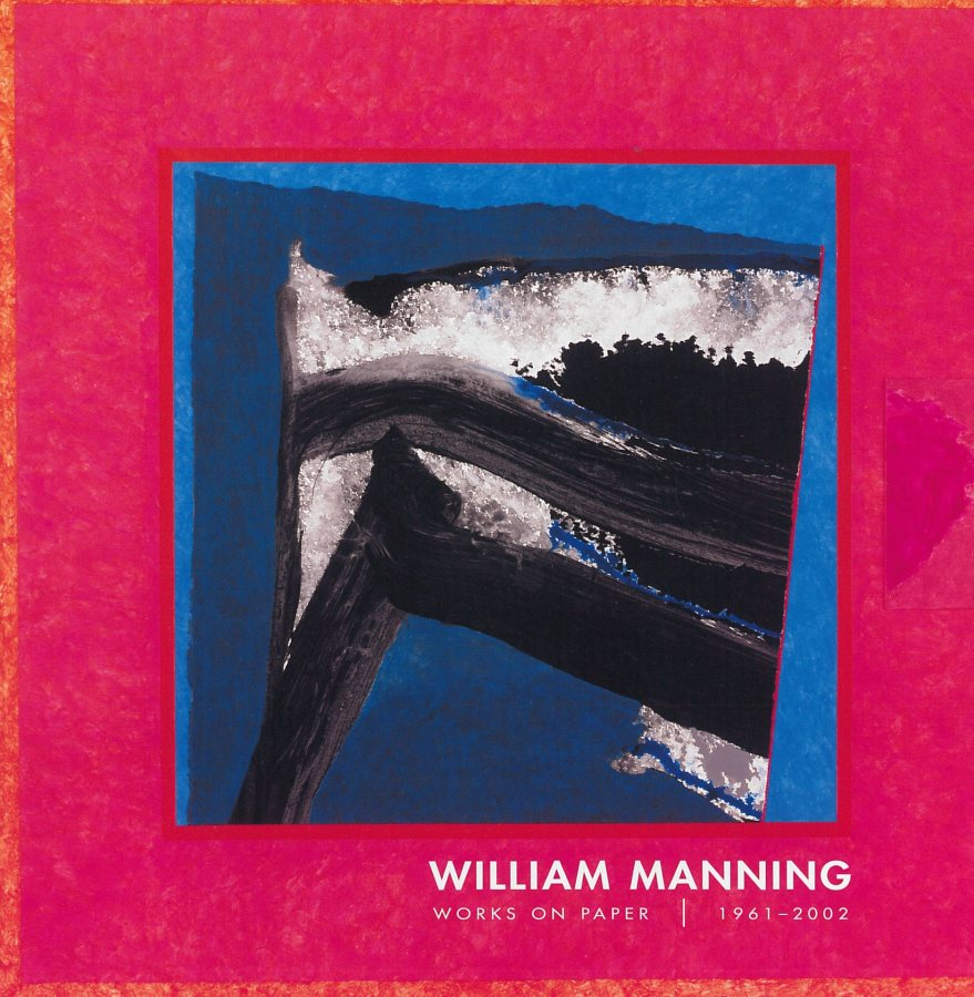 William Manning: Works on Paper 1961-2002