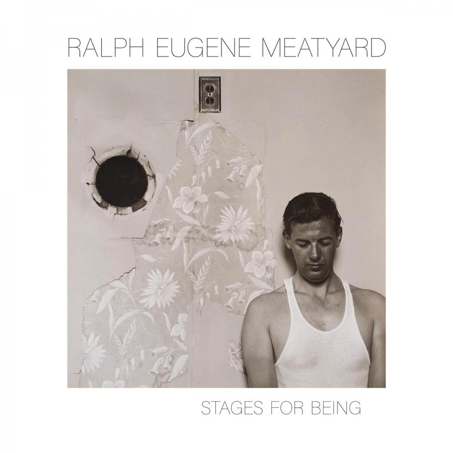 Ralph Eugene Meatyard: Stages for Being Catalogue