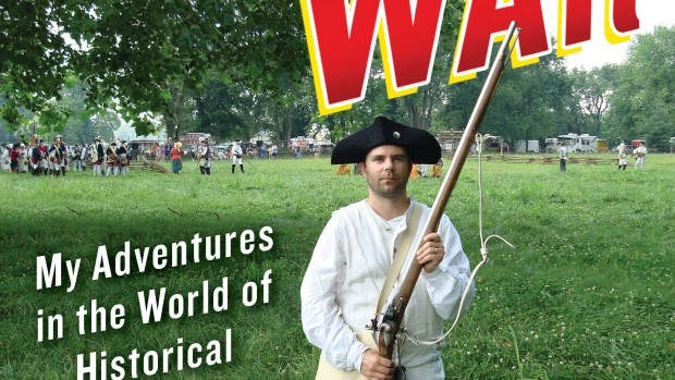 Charlie Schroeder '95 has penned Man of War: My Adventures in the World of Historical Reenactment.