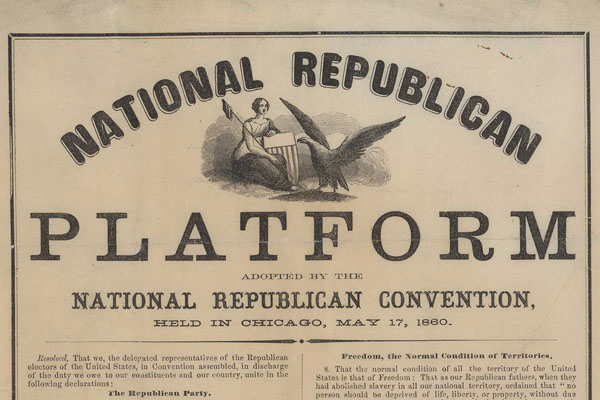"""The 1860 Republican Party platform called the expansion of slavery a """"crime against humanity."""" Detail of a photograph courtesy of the Library of Congress, Rare Book and Special Collections Division, Alfred Whital Stern Collection of Lincolniana."""