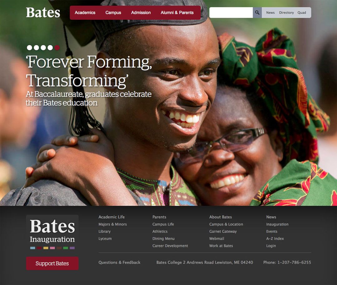 The redesigned Bates website won top honors in the 2012 eduStyle awards, including Best Overall Website in the judged and people's choice categories, as well as the popular award for Best Home Page.