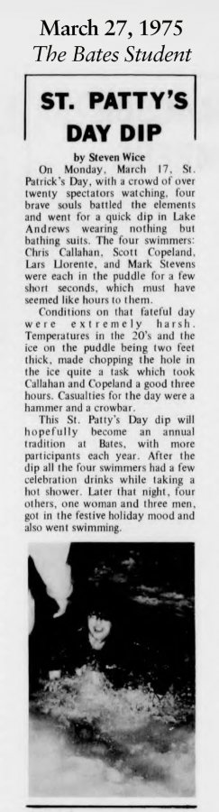 The birth of the Puddle Jump tradition, at first a St. Patrick's Day event, has been well-chronicled, as this clipping from the March 27, 1975, edition of The Bates Student shows.