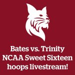 Livestream info for Bates-Trinity NCAA Sweet Sixteen game 5:30 p.m. March 13