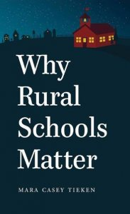 Tieken's book, Why Rural Schools Matter was published in 2014 by the University of North Carolina Press.